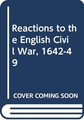Reactions to the English Civil War, 1642-49 By Edited by J. S. Morrill