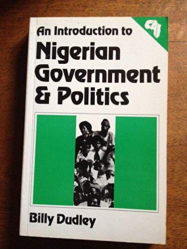 Introduction to Nigerian Government and Politics By B. J. Dudley