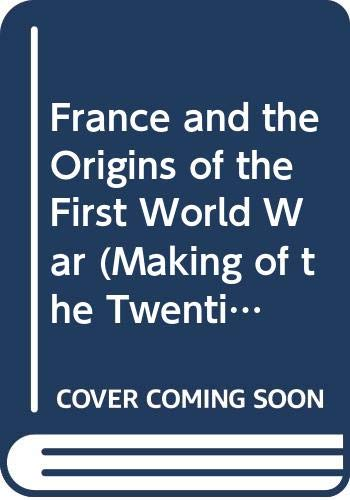 France and the Origins of the First World War By John F. V. Keiger