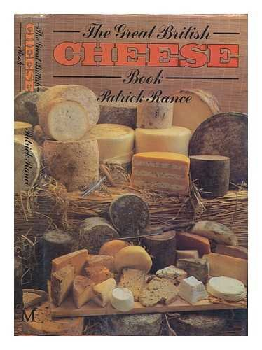 Great British Cheese Book By Patrick Rance