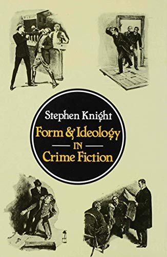 Form and Ideology in Crime Fiction By Stephen Knight
