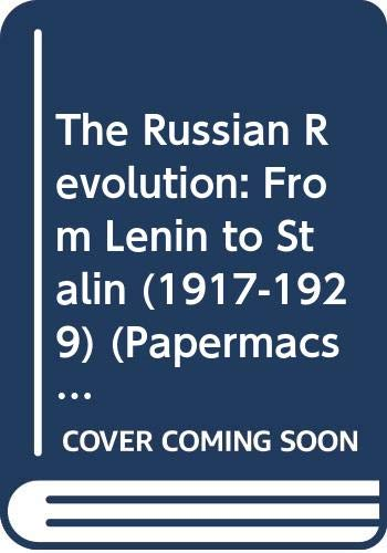 The Russian Revolution from Lenin to Stalin, 1917-29 By Edward Hallett Carr