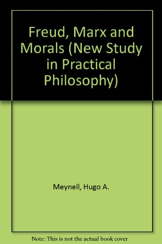 Freud, Marx and Morals By Hugo A. Meynell