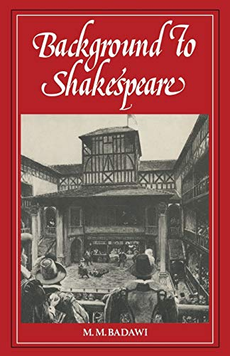 Background to Shakespeare By M. M. Badawi