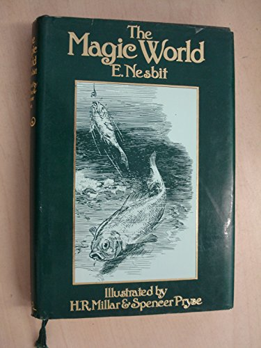 The Magic World By E Nesbit