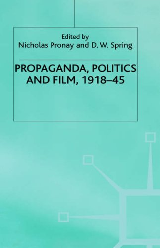 Propaganda, Politics and Film, 1918-45 By Edited by Nicholas Pronay