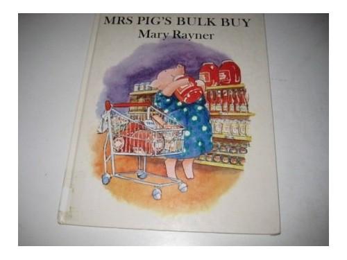 Mrs. Pig's Bulk Buy By Mary Rayner