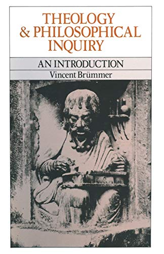 Theology and Philosophical Inquiry By Professor Vincent Brummer
