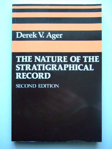 The Nature of the Stratigraphical Record By Derek V. Ager