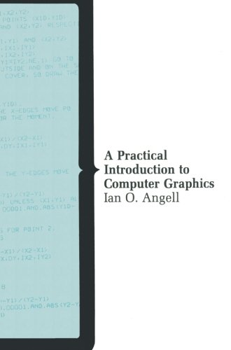A Practical Introduction to Computer Graphics By Ian O. Angell
