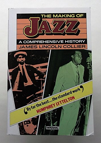 The Making of Jazz: A Comprehensive History By James Lincoln Collier