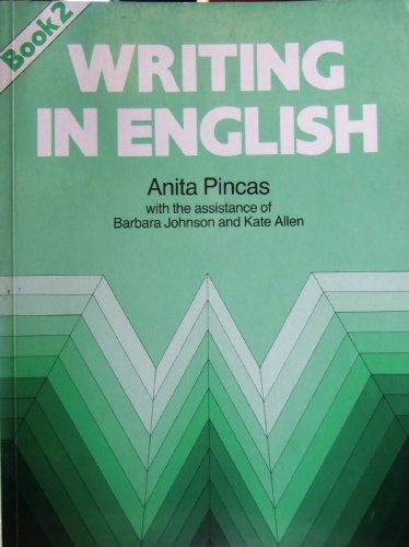 Writing in English: Bk. 2 by Anita Pincas