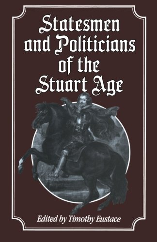 Statesmen and Politicians of the Stuart Age By Timothy Eustace