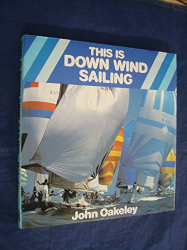 This is Downwind Sailing By J. Oakeley