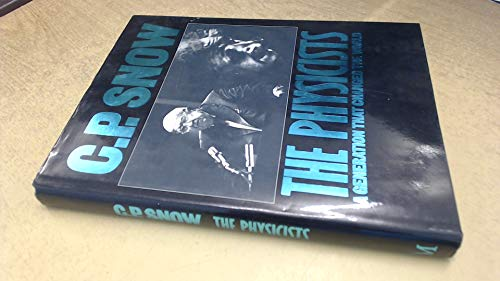 The Physicists By C. P. Snow