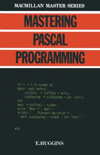 Mastering PASCAL Programming By Eric Huggins