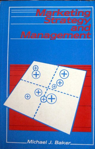 Marketing Strategy and Management By Michael J. Baker