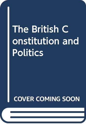 The British Constitution and Politics By J. Harvey
