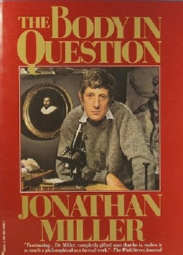The Body in Question By Jonathan Miller