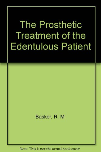 The Prosthetic Treatment of the Edentulous Patient By R. M. Basker