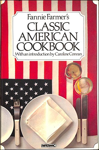 Classic American Cook Book By Fannie Farmer