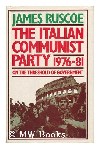 The Italian Communist Party, 1976-81 By J. Ruscoe