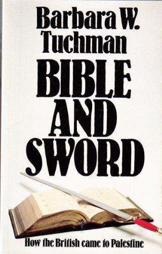 Bible and Sword By Barbara W. Tuchman