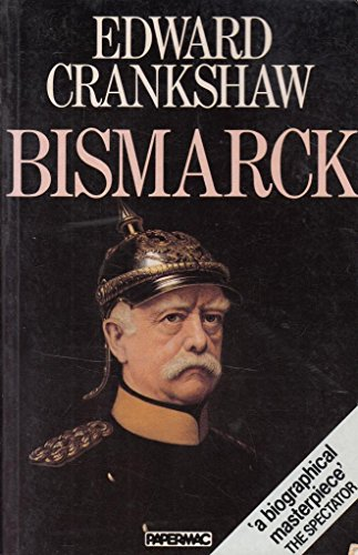 Bismarck By Edward Crankshaw