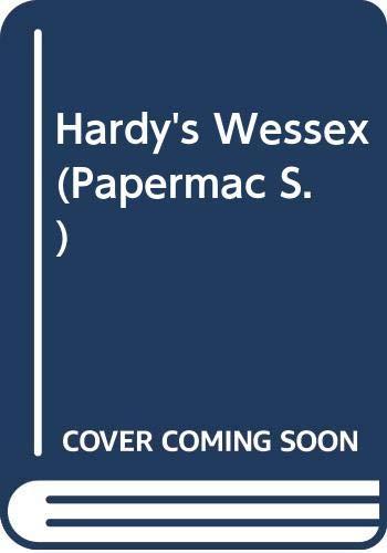 Hardy's Wessex By Desmond Hawkins