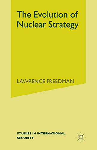 The Evolution of Nuclear Strategy By Lawrence Freedman
