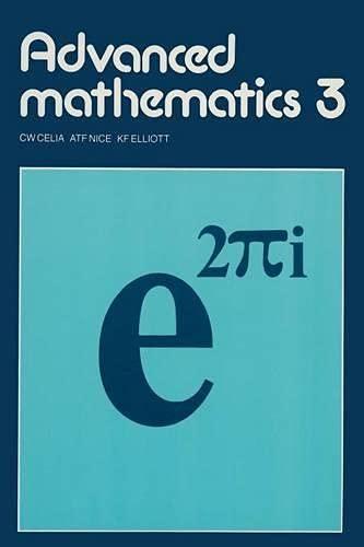 Advanced mathematics 3: Bk. 3 By C.W. Celia