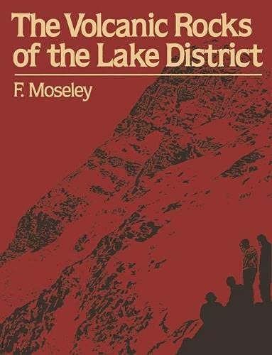 The Volcanic Rocks of the Lake District By F. Moseley