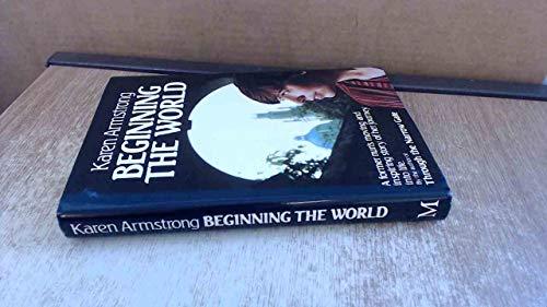 Beginning The World By Karen Armstrong