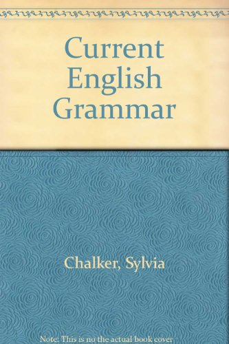 Current English Grammar By Sylvia Chalker