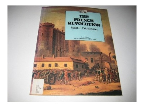 The French Revolution By Martin J. Dickinson