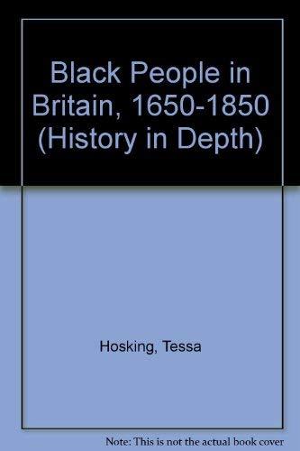 Black People in Britain, 1650-1850 By Tessa Hosking