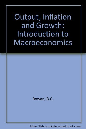 Output, Inflation and Growth: Introduction to Macroeconomics by D.C. Rowan