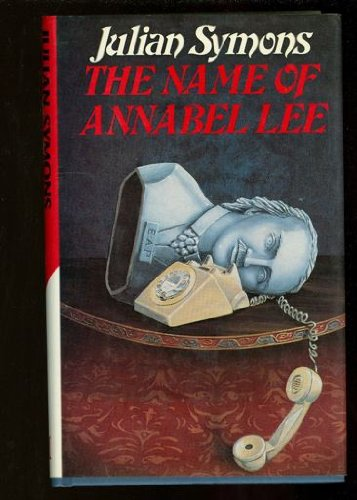 The Name of Annabel Lee By Julian Symons