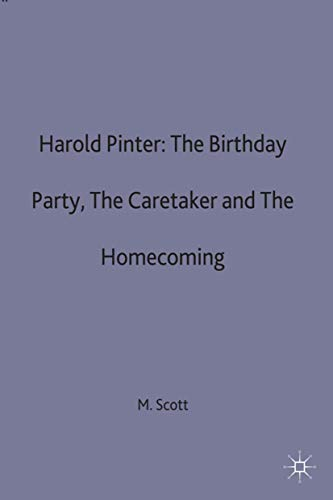 Harold Pinter: The Birthday Party, The Caretaker and The Homecoming By Michael Scott