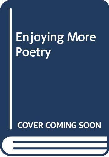 Enjoying More Poetry By Edited by Rex K. Sadler