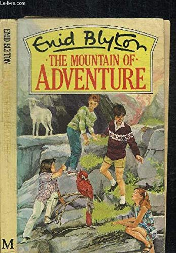 Mountain of Adventure By Enid Blyton
