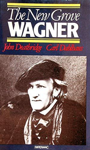 The New Grove Wagner By John Deathridge