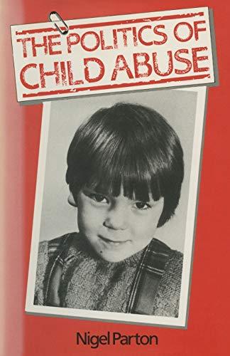 Politics Of Child Abuse By Nigel Parton