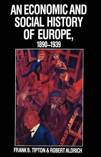 An Economic and Social History of Europe in the Twentieth Century By Frank B. Tipton