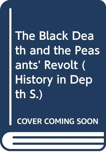 The Black Death and the Peasants' Revolt By Tony D. Triggs