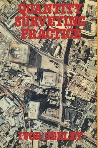 Quantity Surveying Practice (Building & Surveying Series) By Ivor H. Seeley