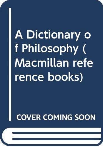 A Dictionary of Philosophy By Edited by Antony Flew