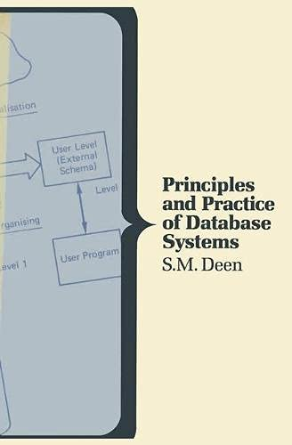 Principles and Practice of Data Base Systems By S.M. Deen
