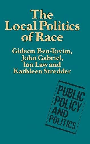 The Local Politics of Race By Gideon Ben-Tovim