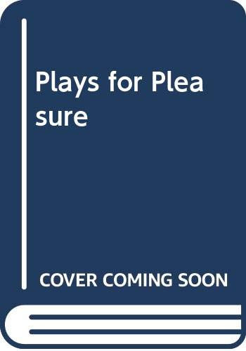 Plays for Pleasure By Edited by Rex K. Sadler